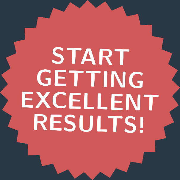Start Getting Excellent Results
